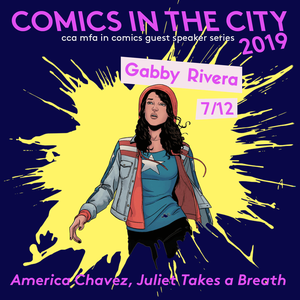 Comics in the City 2019 featuring Gabby Rivera Poster_Events_NP